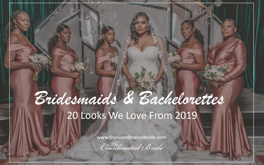 20 Bridesmaid & Bachelorette Looks We Love from 2019