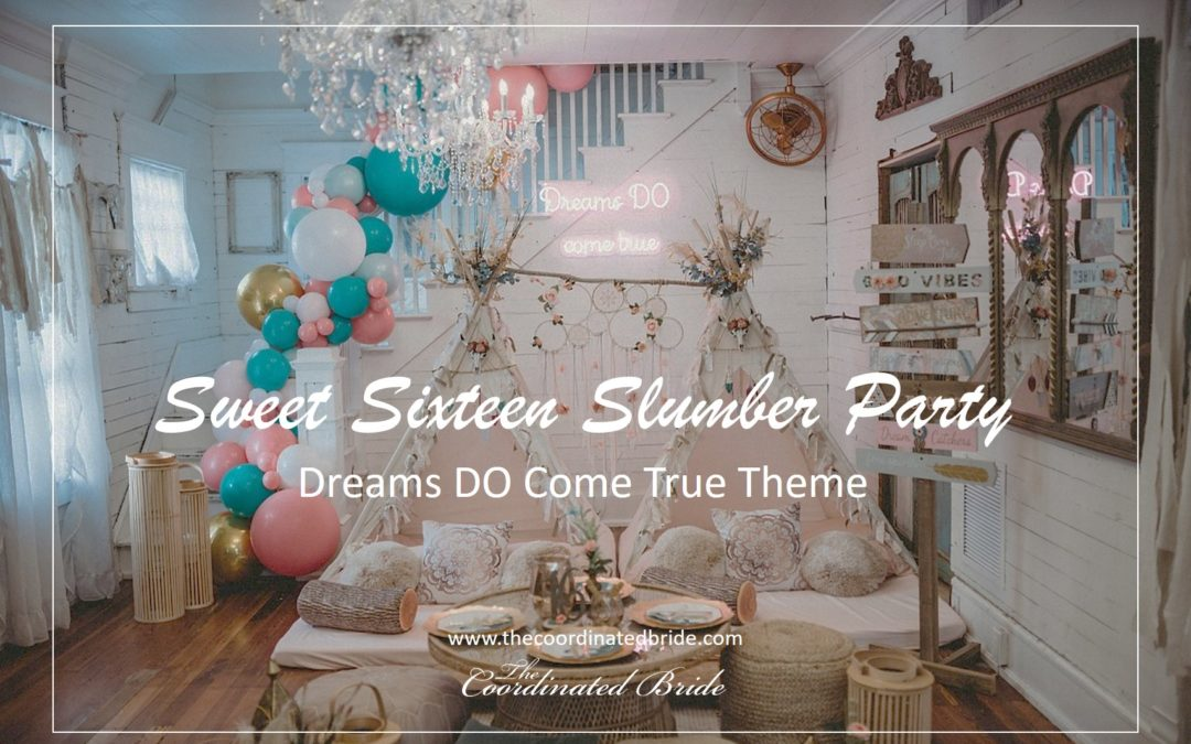 "Boho Chic Sweet Sixteen Slumber Party – ""Dreams Do Come True"""