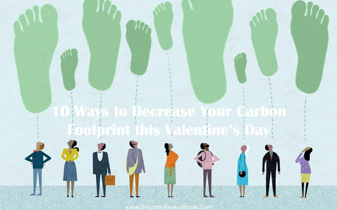 10 Ways to Decrease Your Carbon Footprint this Valentine's Day