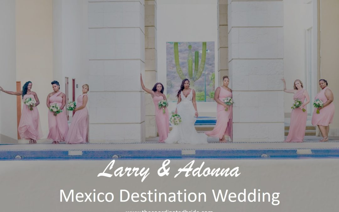 A Mexico Destination Wedding, Larry & Adonna