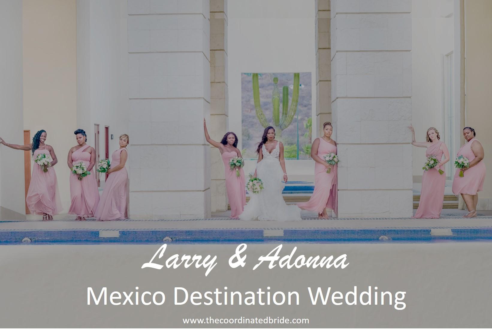 A Mexico Destination Wedding, Larry & Adonna