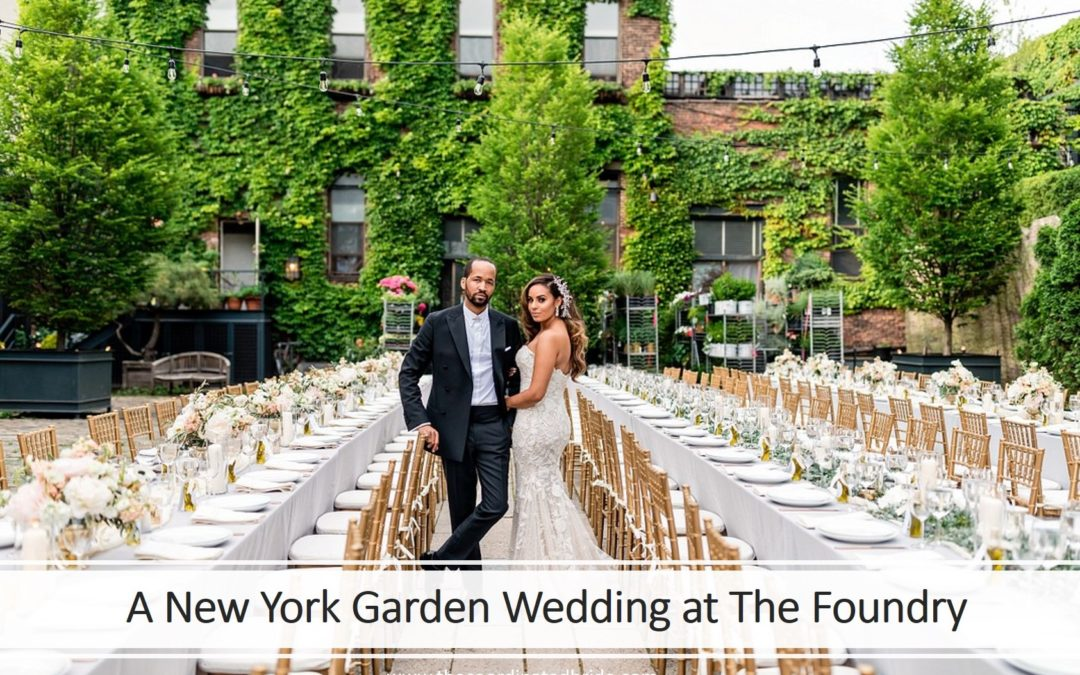 A New York Garden Wedding at The Foundry