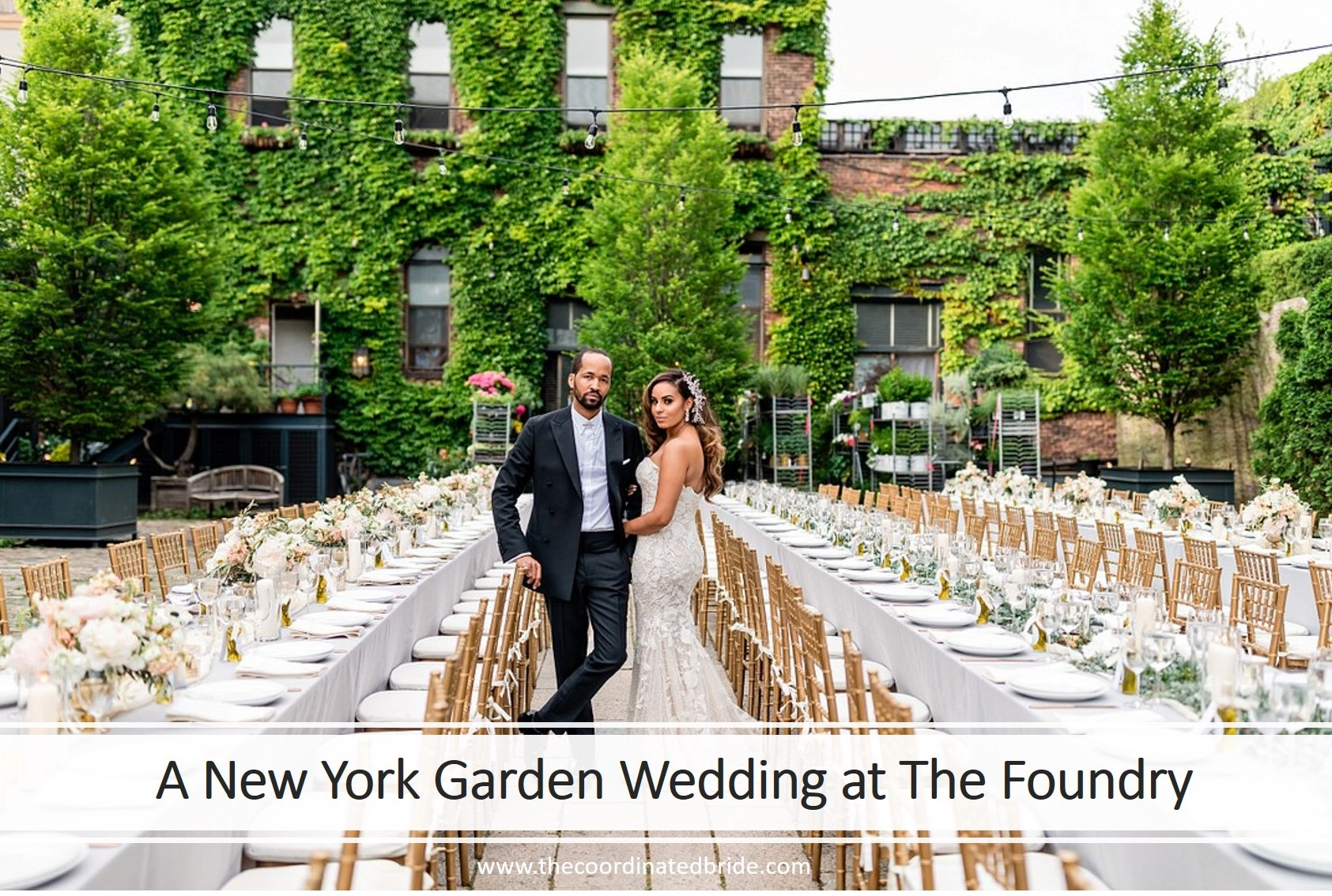 A New York Garden Wedding at The Foundry | The Coordinated Bride