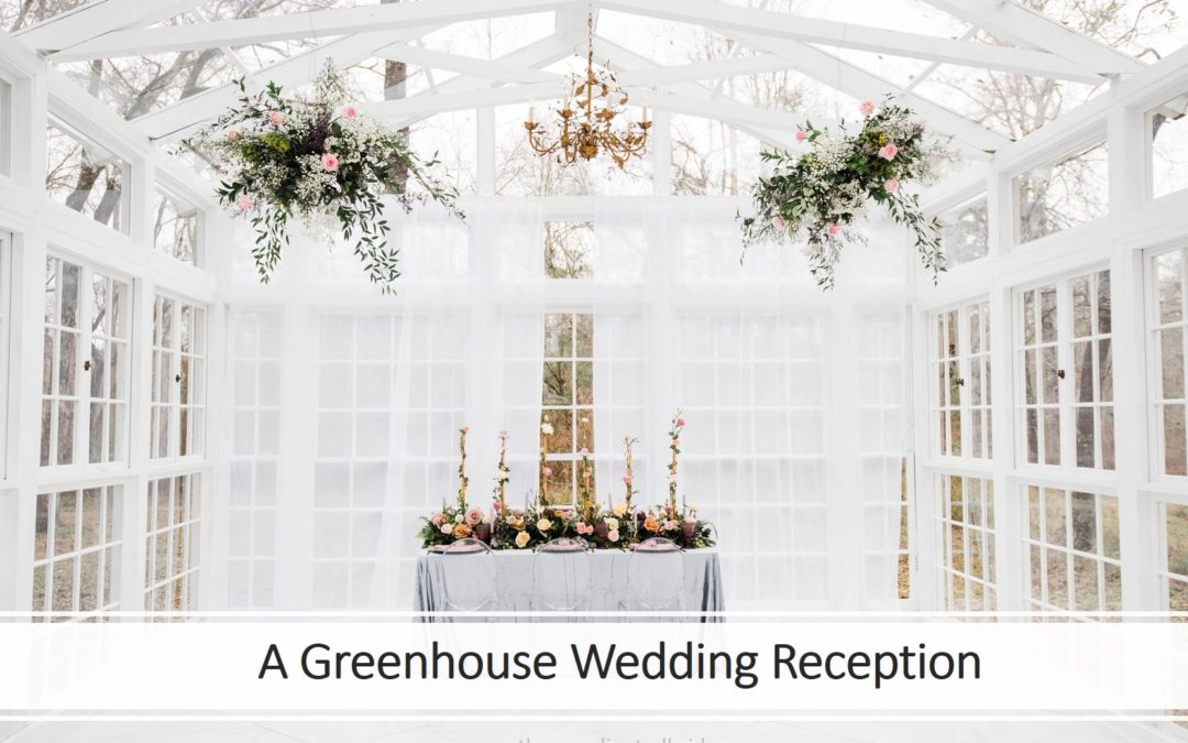 A Texas Greenhouse Wedding Reception