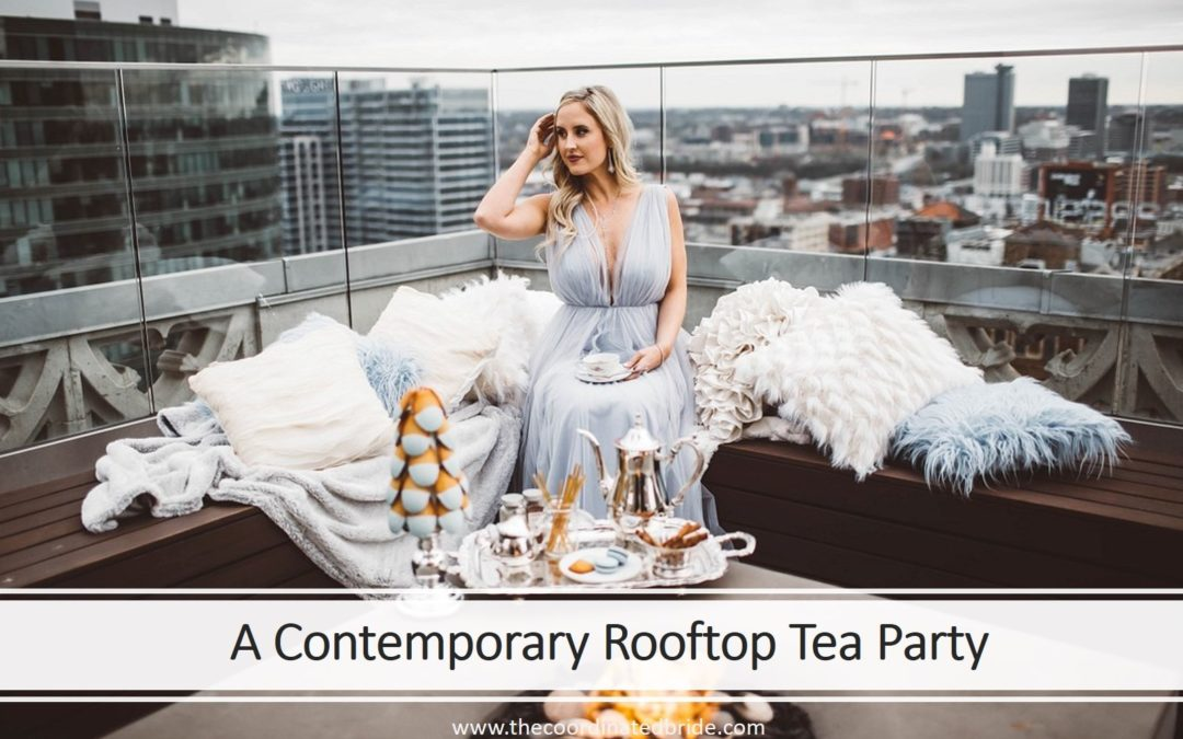 """Spill the Tea"" – A Contemporary Rooftop Tea Party"