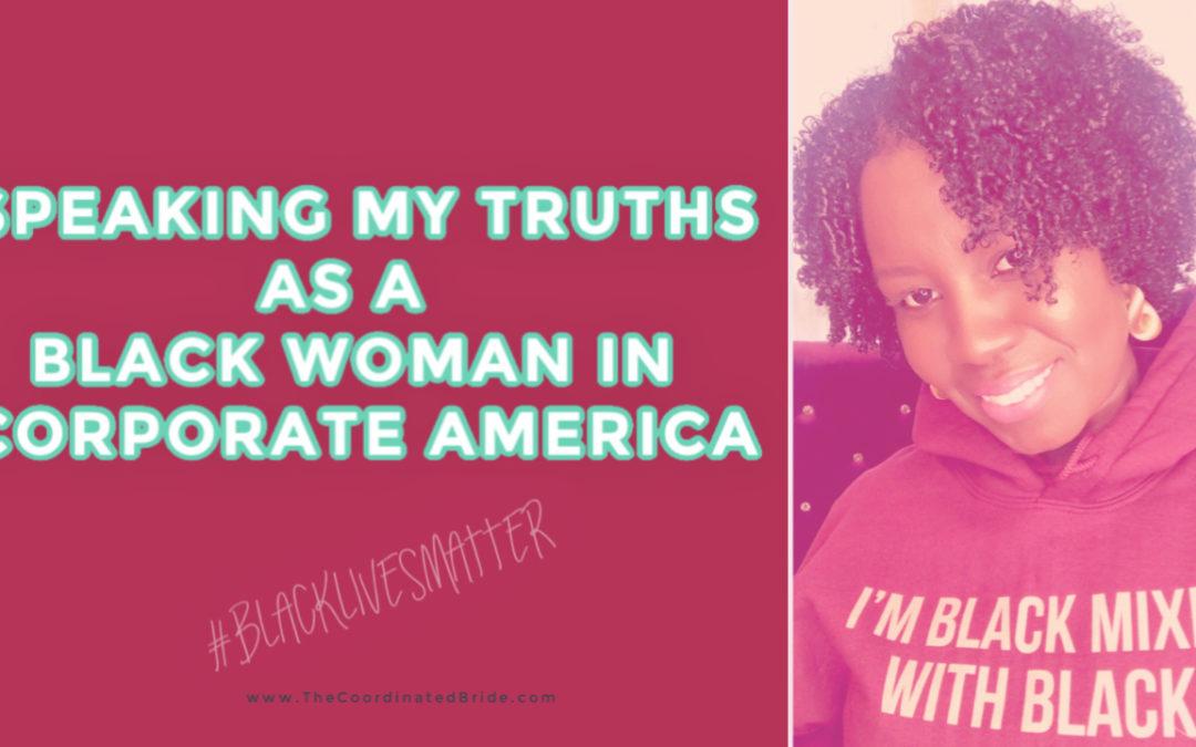 My Truths as a Black Woman in Corporate America