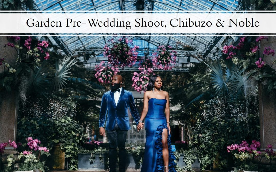 A Luxury Garden Pre-Wedding Shoot, Chibuzo & Noble