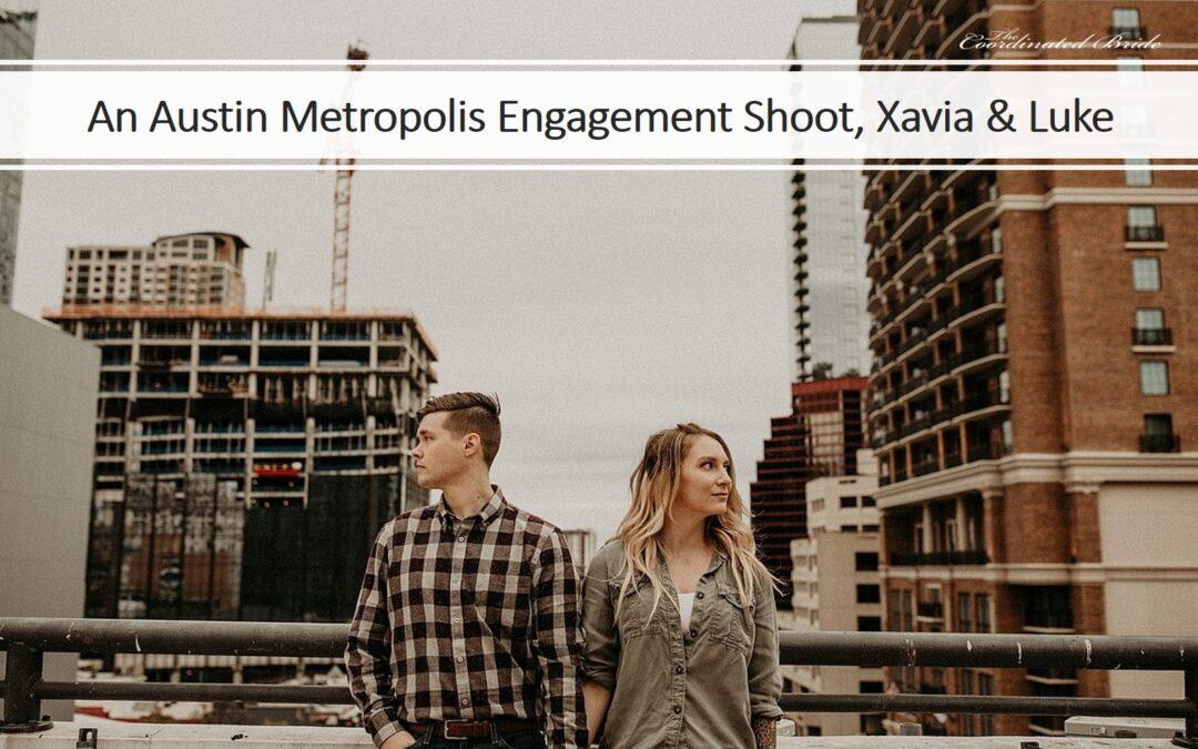 Austin, TX Metropolis Engagment Shoot, Xavia & Luke