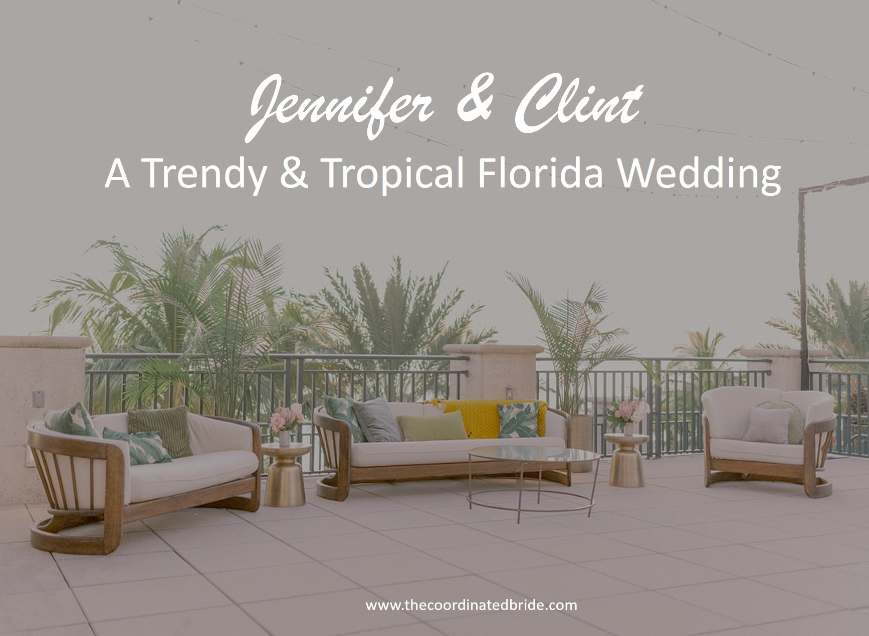 A Trendy & Tropical Florida Wedding, Jennifer & Clint