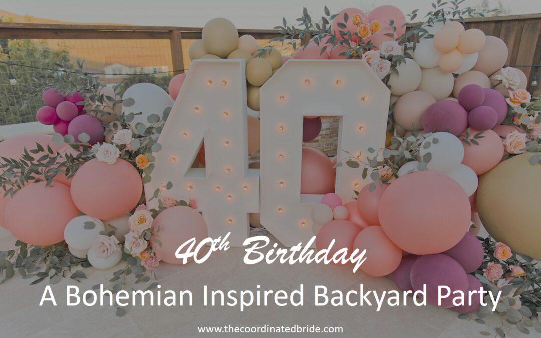 Intimate Bohemian Inspired 40th Birthday Backyard Celebration
