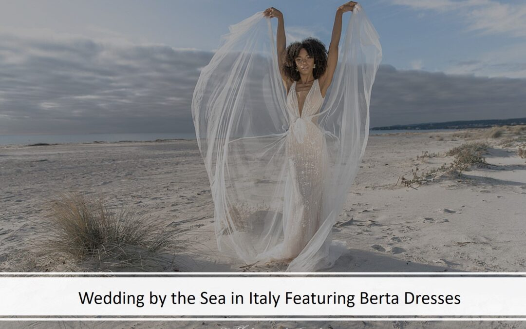 A Bride by the Sea in Italy Showcasing Berta Dresses