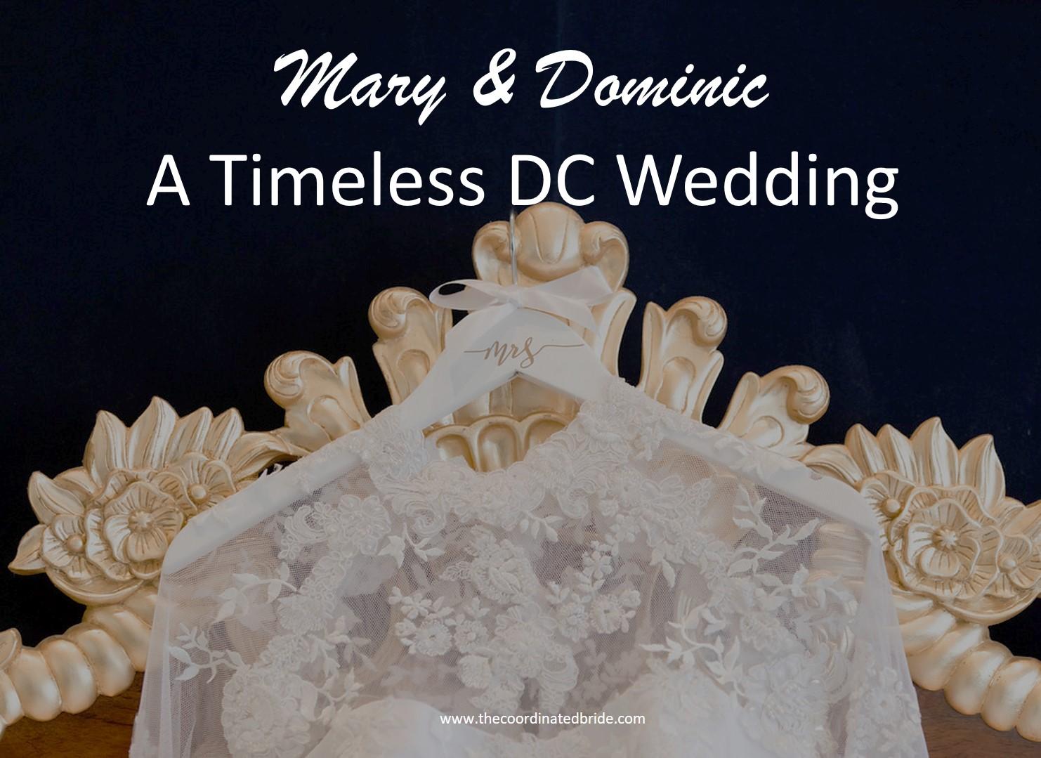An Elegant & Timeless D.C. Wedding ~ Mary + Dominic