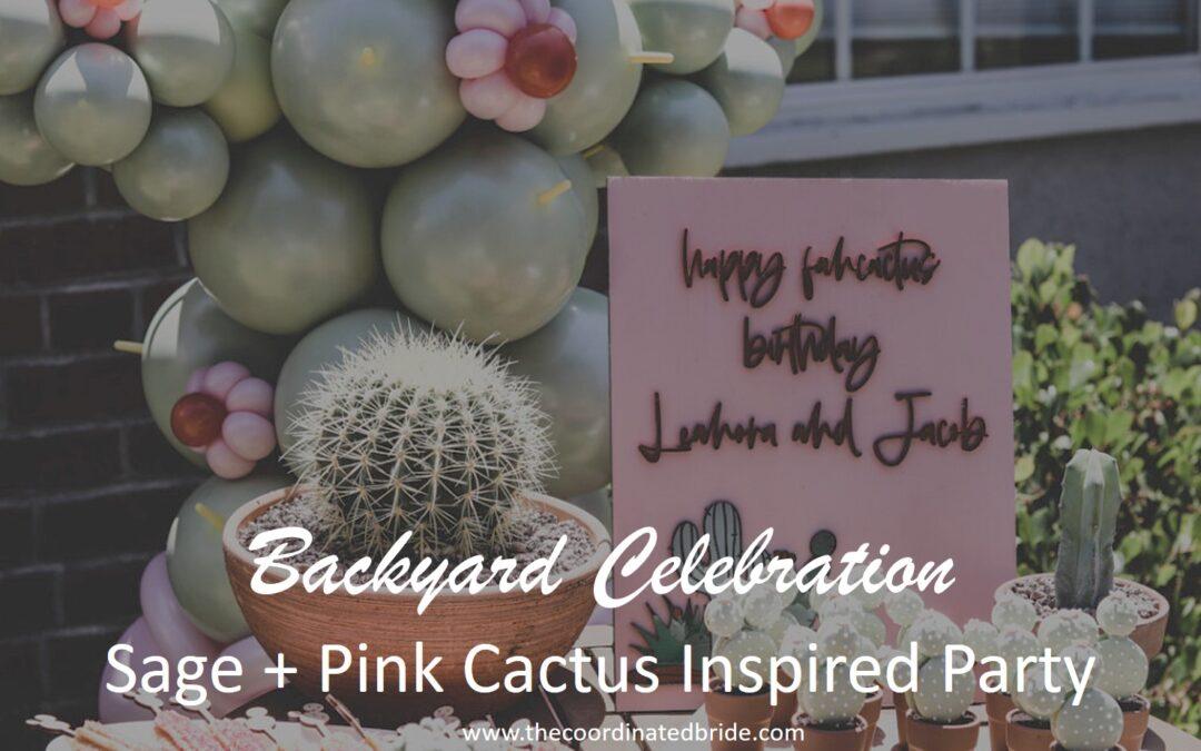 Sage & Pink Cactus Inspired Quarantine Backyard Party