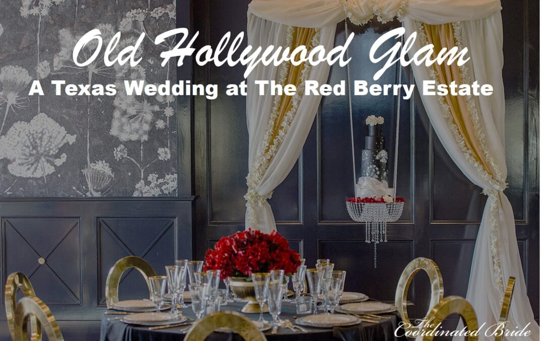 Old Hollywood Glamour Wedding Inspo at The Red Berry Estate in Texas