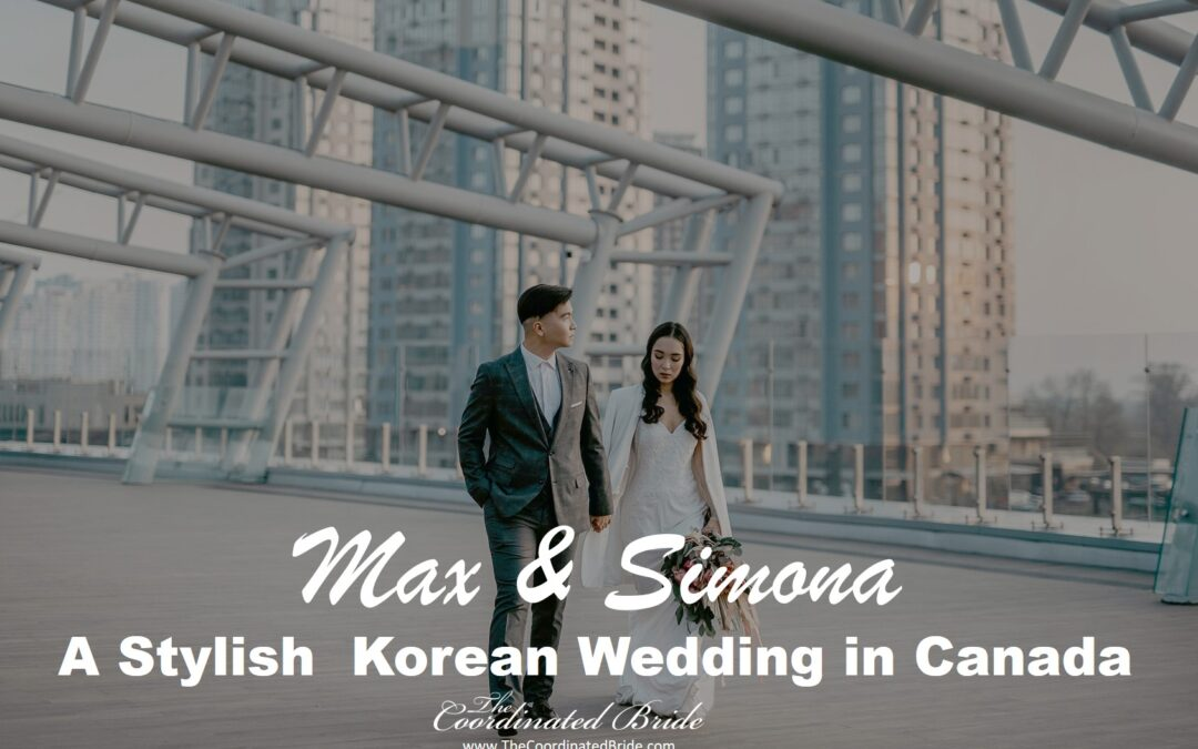 A Chic & Stylish Korean Wedding in Canada ~ Simona + Max
