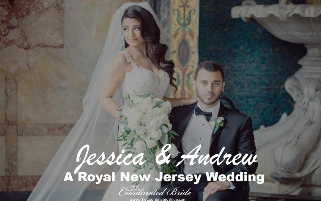 A Royal New Jersey Wedding, Jessica & Andrew
