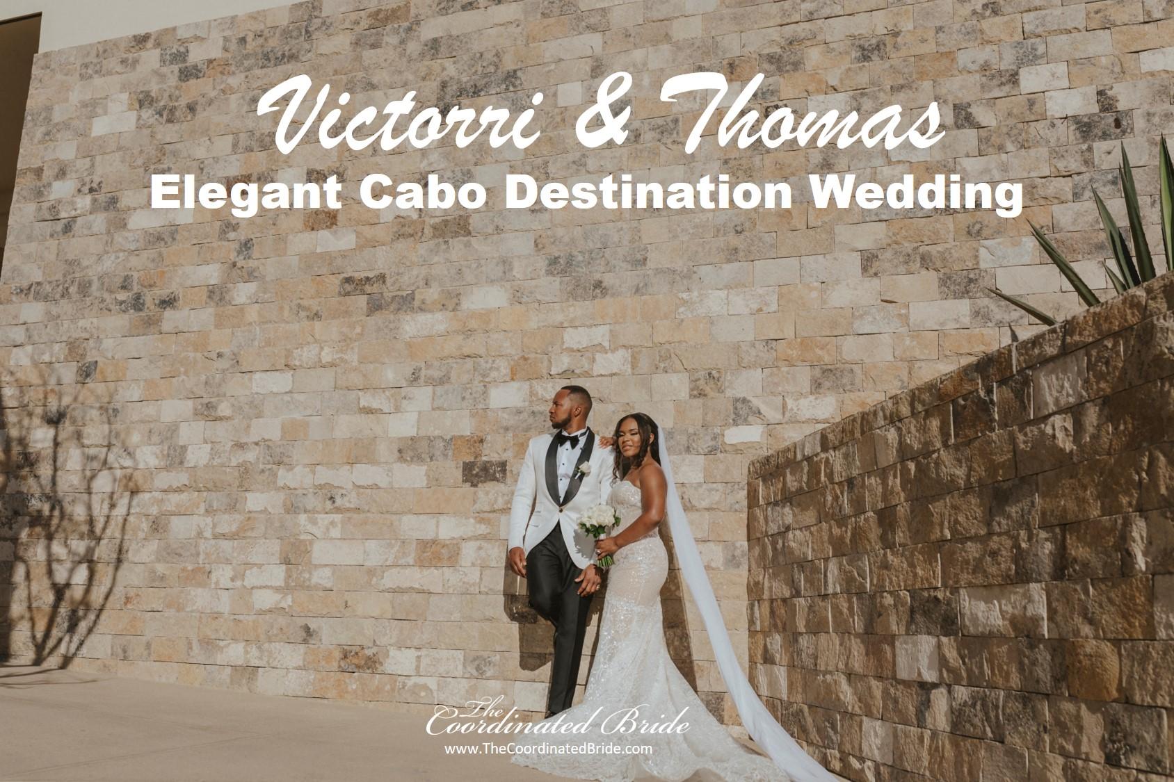A Cabo Destination Wedding, Victorri & Thomas