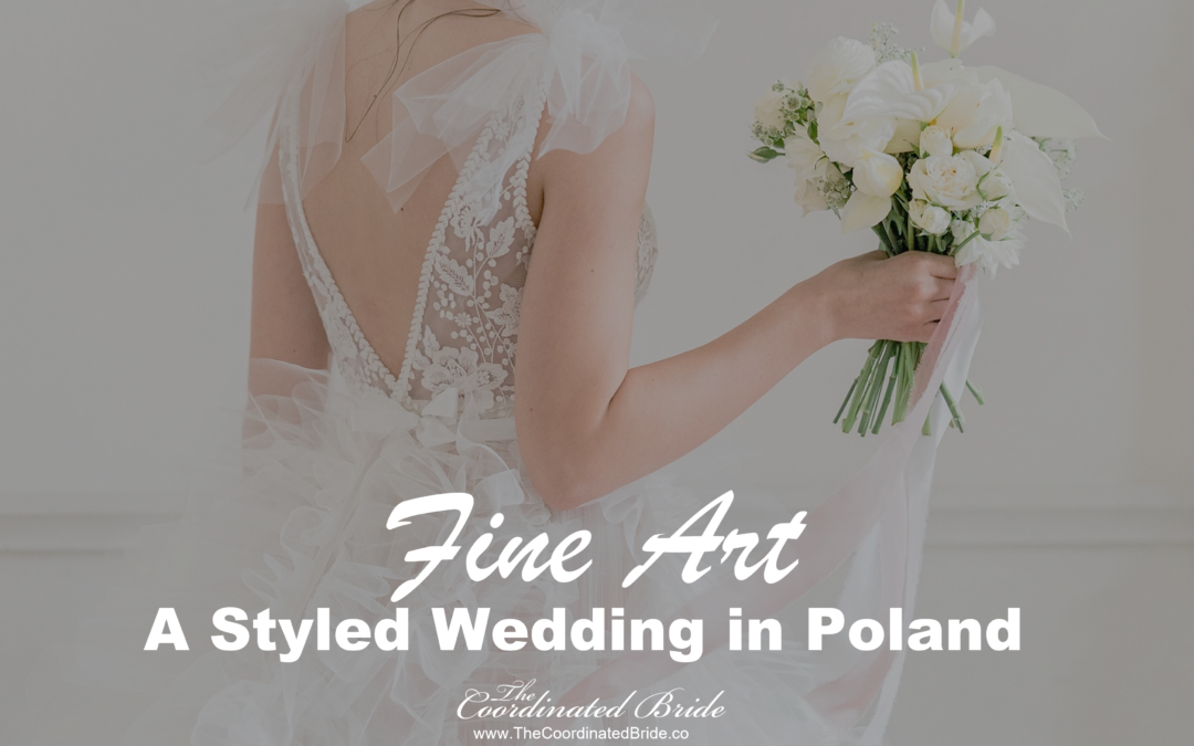 A Light & Romantic Fine Art Styled Wedding in Poland