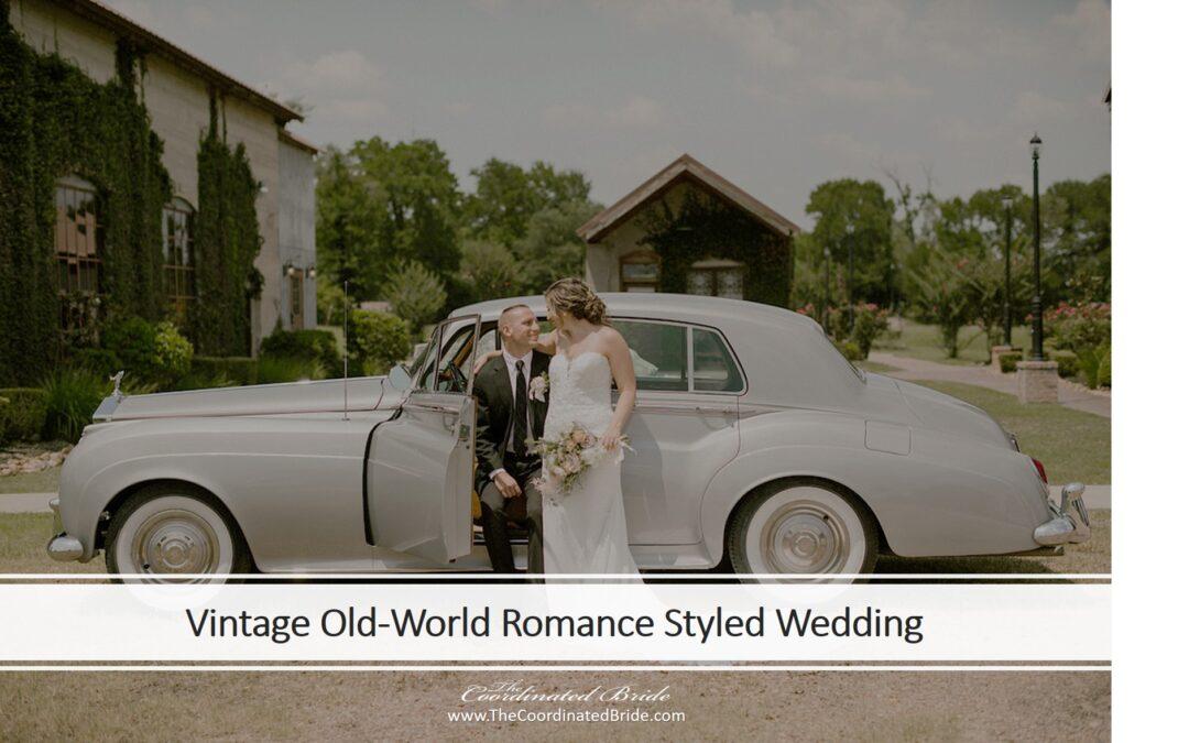 Vintage Old World Romance Texas Styled Wedding